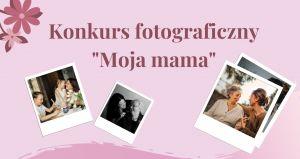 Konkurs fotograficzny z okazji Dnia Matki - wyniki
